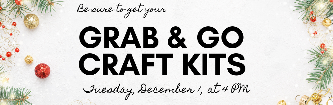 Get our Grab & Go kits on December 1