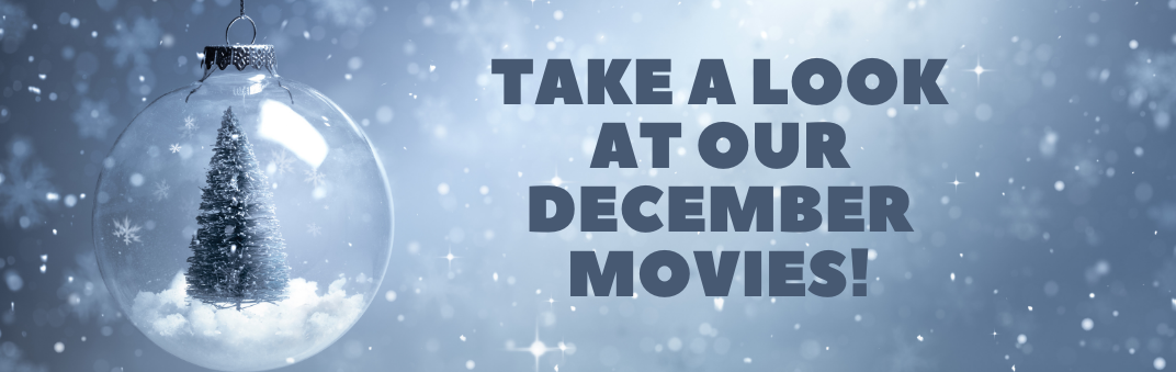 Check out our December movies