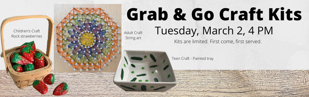 Don't forget about March's Grab & Go on Tuesday the 2nd at 4 PM. First come-first served.